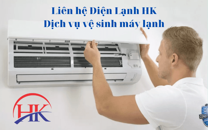 Điện Lạnh HK – đơn vị vệ sinh bảo dưỡng máy lạnh không nên bỏ lỡ