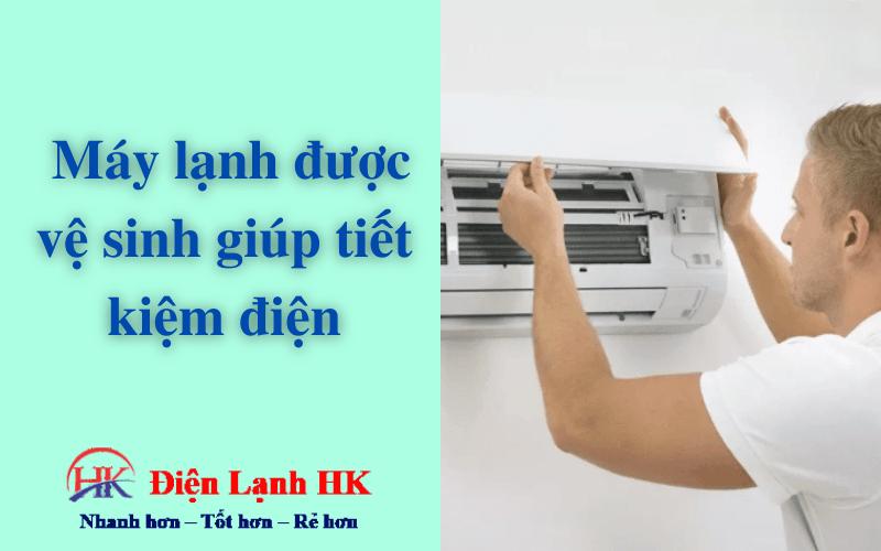 Máy lạnh được vệ sinh giúp tiết kiệm điện